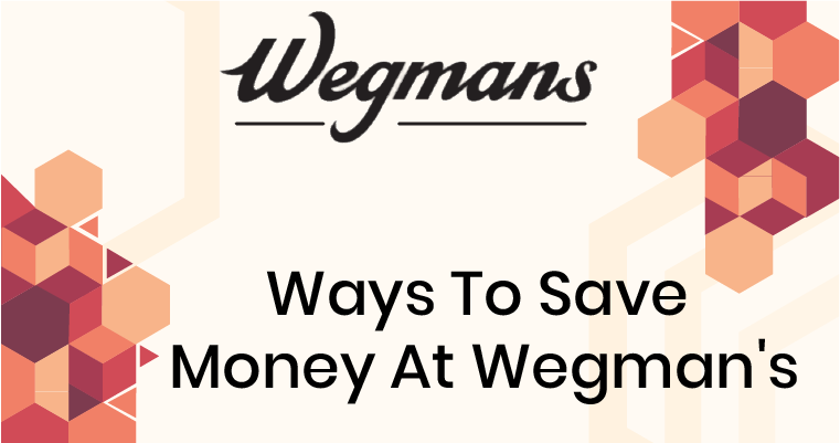 Ways To Save Money At Wegman's